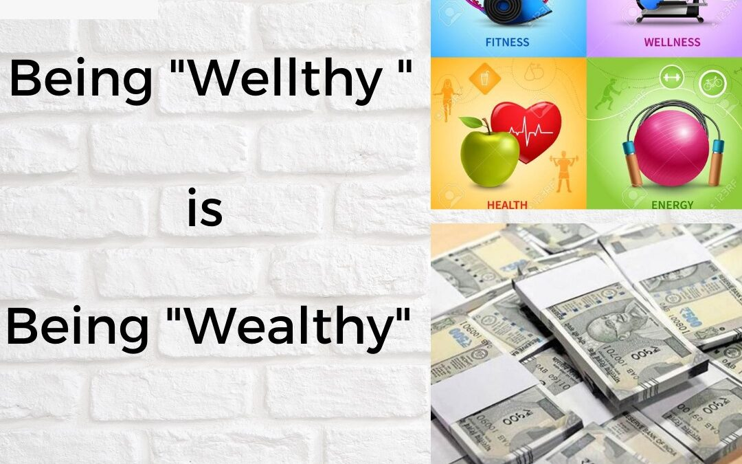 """Being """"Wellthy"""" is being """"Wealthy"""""""